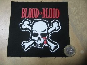 Blood for Blood  potlačená nášivka rozmery cca. 12x12cm (po krajoch neobšívaná)