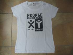 People Against Racism, biele  dámske tričko Fruit of The Loom 100%bavlna