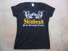 Skinhead - Pride, Strength, Family  dámske tričko 100%bavlna značka Fruit of The Loom