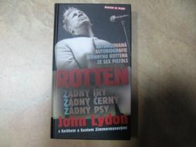 Rotten - John Lydon Autorizovaná autobiografia speváka Johnyho Rottena z legendárnej punkrockovej kapely Sex Pistols,  408 strán