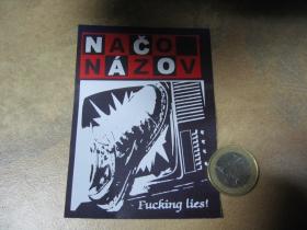 Načo Názov - Fucking lies! nálepka 10x7xm