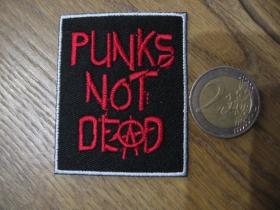 Punks not Dead  nažehľovacia nášivka vyšívaná (možnosť nažehliť alebo našiť na odev)