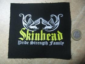 Skinhead - Pride, Strength, Family   potlačená nášivka rozmery cca. 12x12cm (po krajoch neobšívaná)