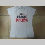 Fuck Drugs!  dámske tričko Fruit of The Loom 100%bavlna
