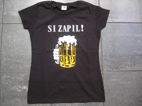 Si Zapil! dámske tričko 100%bavlna značka Fruit of The Loom