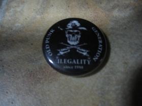 Ilegality, odznak, priemer 25mm
