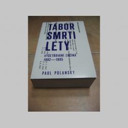 Tábor smrti Lety - Vyšetřování začíná (1992-1995) Paul Polansky  brožovaná, 510 stran, 10,2 × 16 cm, česky