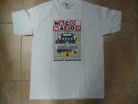 Načo Názov - Myslieť nadovšetko biele tričko 100%bavlna značka Fruit of The Loom