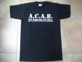 A.C.A.B.  Ani Cigarety Ani Bary  pánske tričko 100 %bavlna značka Fruit of The Loom