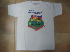 Slovensko - Slovakia Kto nechlastá nieje Slovák! ( futbal ) pánske tričko 100%bavlna značka Fruit of The Loom
