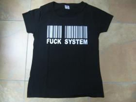 Fuck System dámske tričko Fruit of The Loom 100%bavlna
