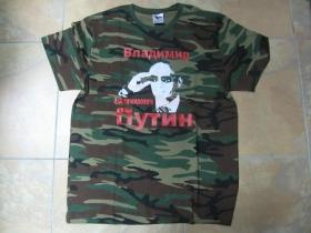 Vladimir Vladimirovič Putin pánske maskáčové tričko 100%bavlna