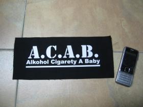 A.C.A.B. Alkohol Cigarety A Baby chrbtová nášivka rozmery cca. 28x12cm (po krajoch neobšívaná)