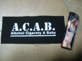 A.C.A.B. Alkohol Cigarety A Baby potlačená nášivka rozmery cca. 12x6cm (po krajoch neobšívaná)