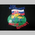 Slovensko - Slovakia Kto nechlastá nieje Slovák! ( futbal ) dámske tričko 100%bavlna značka Fruit of The Loom
