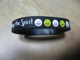 Keep The Spirit  - smejko   pružný gumenný náramok s vyrazeným motívom
