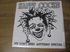 vinyl LP platňa  HAPPY COCKS -  WE DON´T NEED ANYHING SPECIAL
