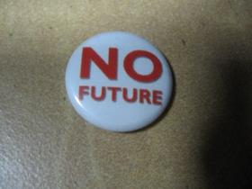 No Future, odznak priemer 25mm