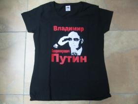 Vladimir Vladimirovič Putin dámske tričko 100%bavlna značka Fruit of The Loom