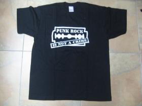 Punk rock is not a Crime  pánske tričko 100%bavlna