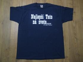 Najlepší tato na svete je môj tatino!  pánske tričko materiál 100%bavlna, značka Fruit of The Loom