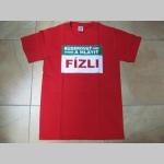 Fízli - Buzerovať a mlátiť pánske tričko 100%bavlna značka Fruit of The Loom