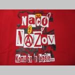 Načo Názov - Komuže je lepšie....pánske tričko 100%bavlna  značka Fruit of The Loom