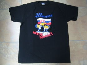 Kto nechlastá nieje Slovák!  pánske tričko 100%bavlna značka Fruit of The Loom