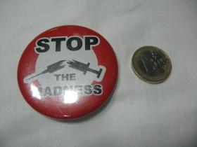 Stop The Madness  odznak veľký,  priemer 55mm