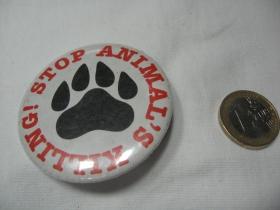 Stop Animals Killing  odznak veľký,  priemer 55mm