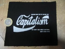 Capitalism  potlačená nášivka rozmery cca. 12x12cm (po krajoch neobšívaná