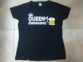 Queen of Drinking dámske tričko 100%bavlna  značka Fruit of The Loom