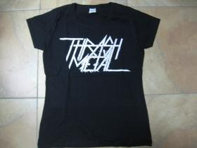 Thrash metal dámske tričko Fruit of The Loom 100%bavlna