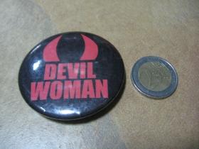 Devil Woman odznak veľký, priemer 55mm