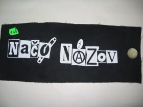Načo Názov, chrbtová nášivka potlačová 35x12 cm