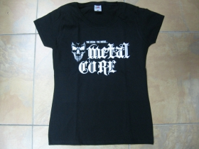 Metalcore dámske tričko Fruit of The Loom 100%bavlna