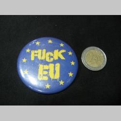 Fuck EU  odznak veľký, priemer 55mm