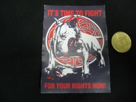 Its Time To Fight for your Rights now!  nálepka 10x7cm