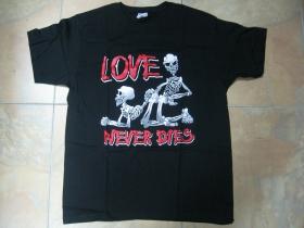 Love never Dies čierne pánske tričko 100%bavlna