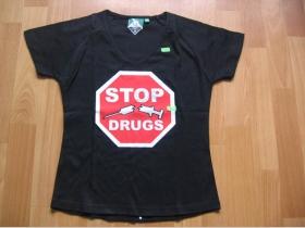 Stop Drugs  dámske tričko čierne 100%bavlna