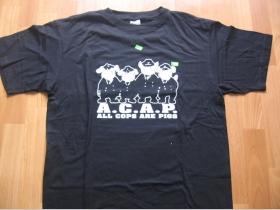 A.C.A.P.  All Cops are Pigs čierne tričko 100%bavlna