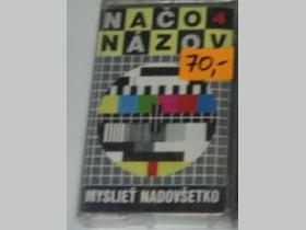 Načo Názov - Myslieť nadovšetko,  posledných pár originálnych nosičov albumu z roku 2002 (už iba na kazetách a posledné raritné kusy v republike)