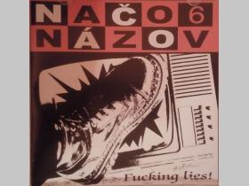 NAČO NÁZOV- Fucking lies...originál lisované CD, 6-ty album púchovského old school punk-rocku r.2009