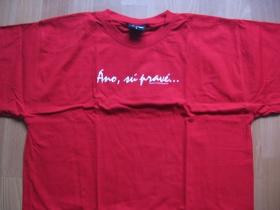 Áno sú pravé,  červené dámske tričko 100%bavlna