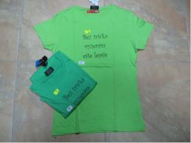 Bez trička vyzerám ešte lepšie, zelené/kriklavozelené  dámske tričko 100%bavlna