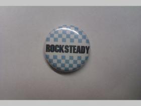 Rock Steady, odznak priemer 25mm