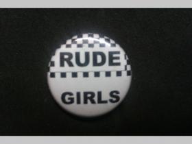 Rude Girls, odznak priemer 25mm