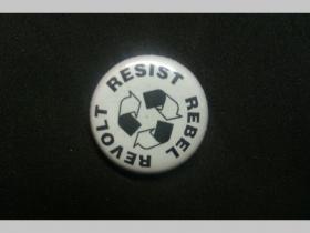 Resist Rebel Revolt, odznak priemer 25mm