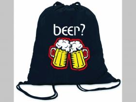 Beer? - Pivo  ľahké sťahovacie vrecko ( batôžtek / vak ) s čiernou šnúrkou, 100% bavlna 100 g/m2, rozmery cca. 37 x 41 cm