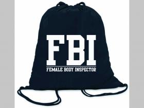 F.B.I.  Female body inspector  ľahké sťahovacie vrecko ( batôžtek / vak ) s čiernou šnúrkou, 100% bavlna 100 g/m2, rozmery cca. 37 x 41 cm